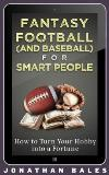 Fantasy Football and Baseball for Smart People