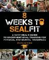 8 Weeks to SEALFIT: A Navy Seal's Guide to Training
