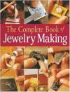 Complete Book of Jewelry Making: Full Color Intro