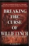 Breaking the Curse of Willie Lynch: Slave Psychology