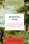 Remaking Eden: Genetic Engineering & Cloning