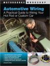 Automotive Wiring: Practical Guide/Wiring Your Hot Rod
