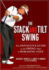 Stack and Tilt Swing: The Golf Swing