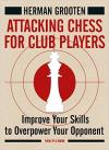 Attacking Chess for Club Players: Improve Your Skills