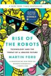 Rise of the Robots: Technology/Jobless Future