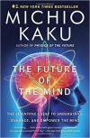 Future of the Mind: Understand/Enhance/Empower