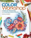 Color Workshop: Step-By-Step Guide/Artistic Effects