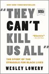 They Can't Kill Us All: Story/Struggle for Black Lives