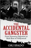 Accidental Gangster: From Insurance Salesman to Mob Boss