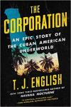Corporation: Epic Story of the Cuban American Underworld