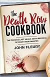 Death Row Cookbook: The Famous Last Meals (w/Recipes)