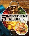 Taste of Home 5 Ingredient Recipes: Quick and Easy
