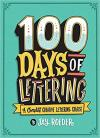 100 Days of Lettering: Complete Creative Lettering Course