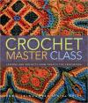 Crochet Master Class: Lessons & Projects