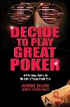 Decide to Play Great Poker: Strategy Guide (Texas Hold'em)