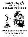 Mad Dogs Favorite Prison Recipes