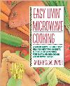 Easy Livin' Microwave Cooking: 200 Recipes